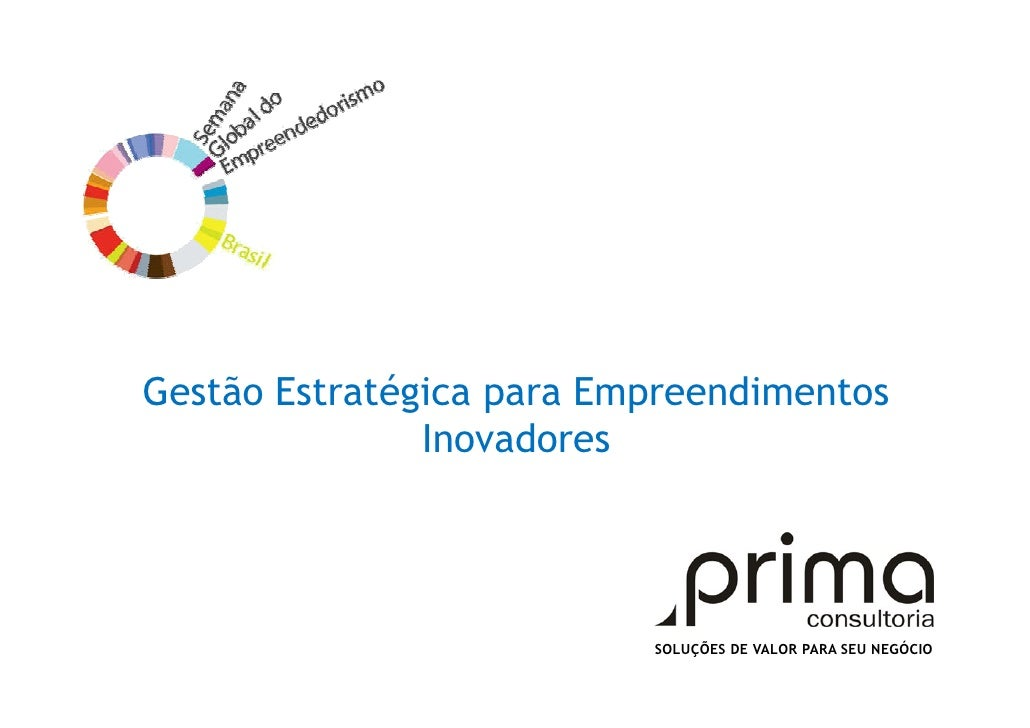 Gestão Estratégica para Empreendimentos                Inovadores                               SOLUÇÕES DE VALOR PARA SEU...