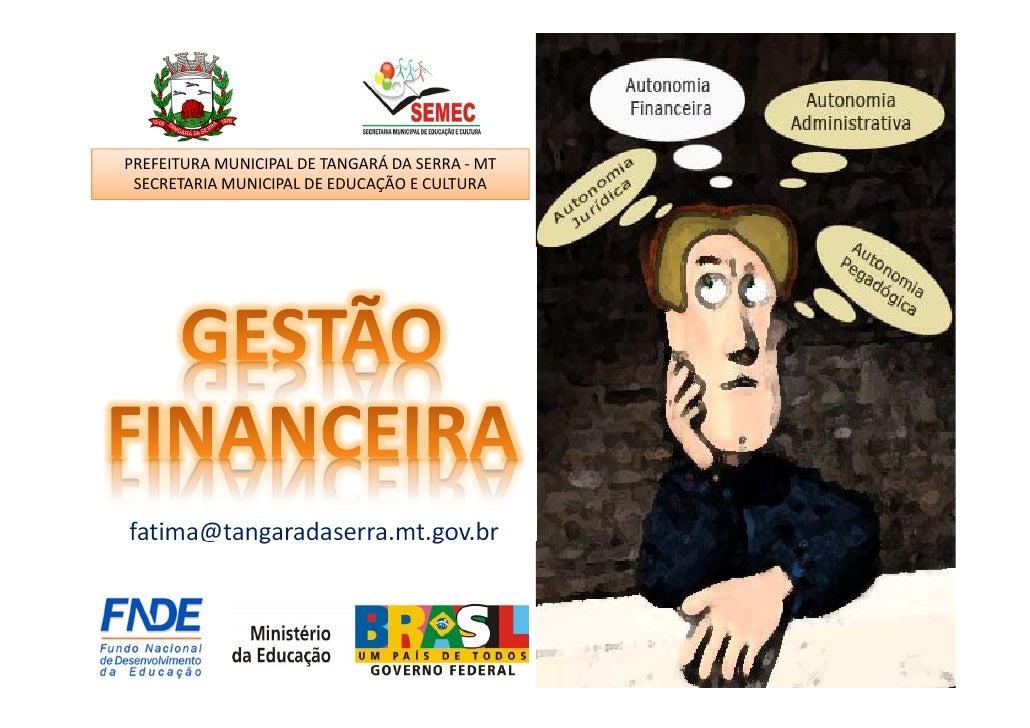 PREFEITURA MUNICIPAL DE TANGARÁ DA SERRA - MT SECRETARIA MUNICIPAL DE EDUCAÇÃO E CULTURAfatima@tangaradaserra.mt.gov.br