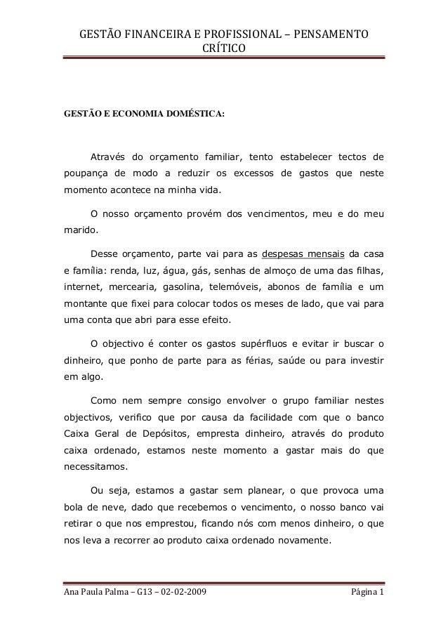 GESTÃO FINANCEIRA E PROFISSIONAL – PENSAMENTO CRÍTICO Ana Paula Palma – G13 – 02-02-2009 Página 1 GESTÃO E ECONOMIA DOMÉST...