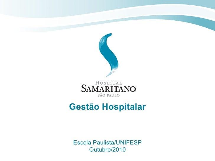 Gestão hospitalar unifesp out2010 lima samaritano epm júnior