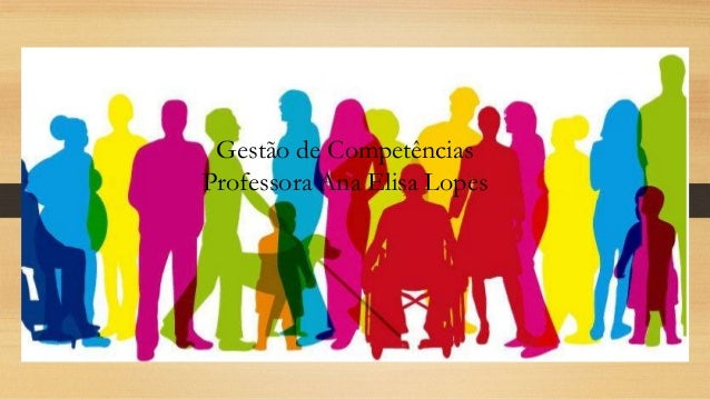 Gestão de Competências Professora Ana Elisa Lopes