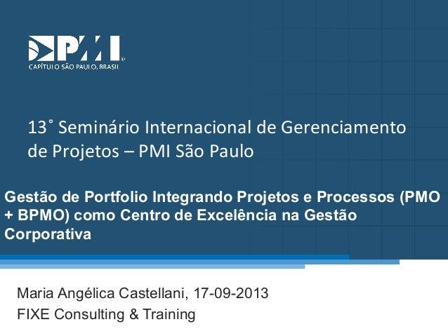 Título do Slide Máximo de 2 linhas  13˚  Seminário  Internacional  de  Gerenciamento   de  Projetos  –  PM...