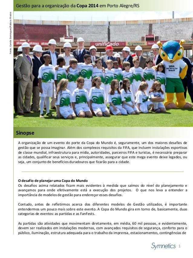 Gestão para a organização da Copa 2014 em Porto Alegre/RSFonte: Camila Domingues/Palácio Piratini                         ...