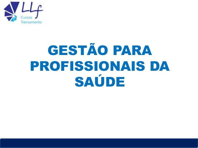GESTÃO PARA PROFISSIONAIS DA SAÚDE