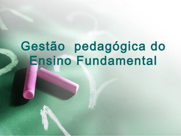 Gestão pedagógica do Ensino Fundamental