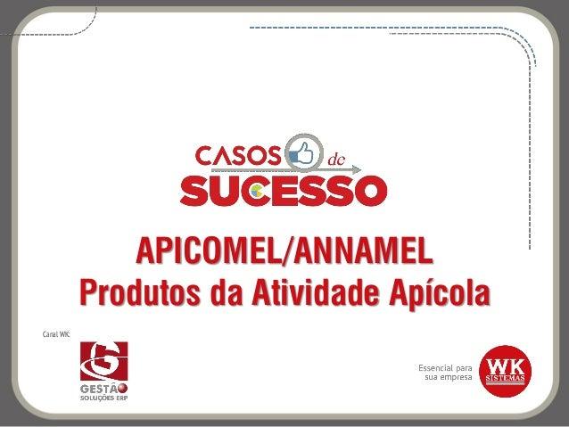 APICOMEL/ANNAMEL Produtos da Atividade Apícola Canal WK: