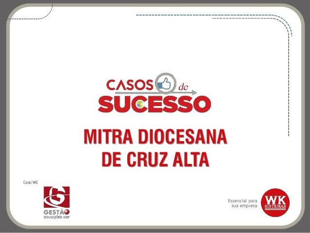 MITRA DIOCESANA DE CRUZ ALTA Canal WK: