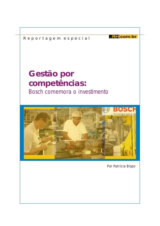 R e p o r t a g e m e s p e c i a l          Gestão por          competências:          Bosch comemora o investimento© Bos...