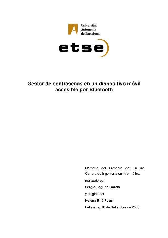 Gestor de contraseñas en un dispositivo móvil accesible por Bluetooth Memoria del Proyecto de Fin de Carrera de Ingeniería...