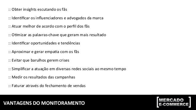 APLICAÇÕES  DO  MONITORAMENTO     Fonte:  hrp://querosersocialmedia.com.br/material-‐curso/081114/monitoramento...