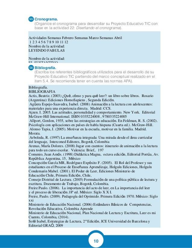 10 Cronograma. (Organice el cronograma para desarrollar su Proyecto Educativo TIC con base en la actividad 22: Diseñando e...