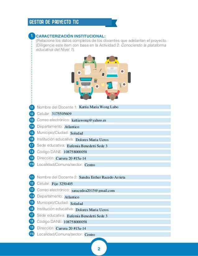 2 CARACTERIZACIÓN INSTITUCIONAL: (Relacione los datos completos de los docentes que adelantan el proyecto. (Diligencie est...