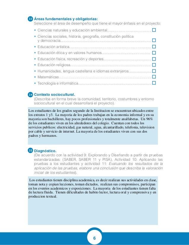 6 Áreas fundamentales y obligatorias: Seleccione el área de desempeño que tiene el mayor énfasis en el proyecto: • Cienci...