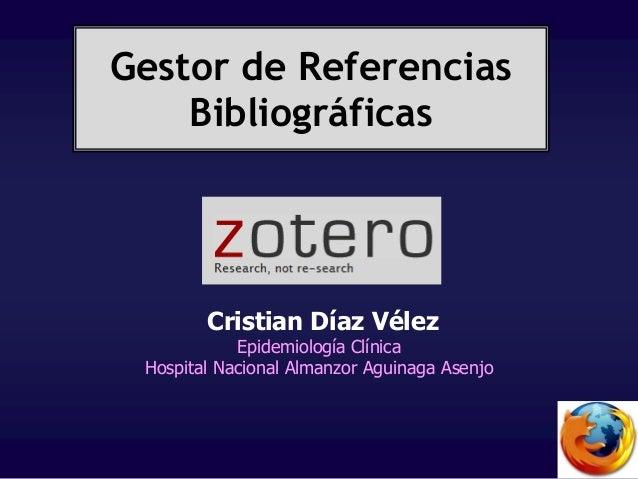 Gestor de Referencias Bibliográficas Cristian Díaz Vélez Epidemiología Clínica Hospital Nacional Almanzor Aguinaga Asenjo