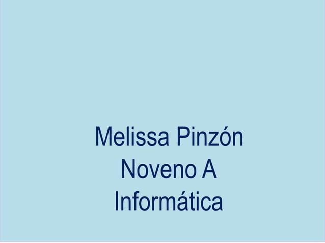 Melissa Pinzón  Noveno A  Informática