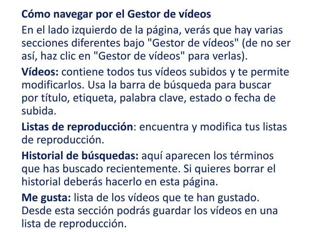 """Cómo navegar por el Gestor de vídeos  En el lado izquierdo de la página, verás que hay varias  secciones diferentes bajo """"..."""
