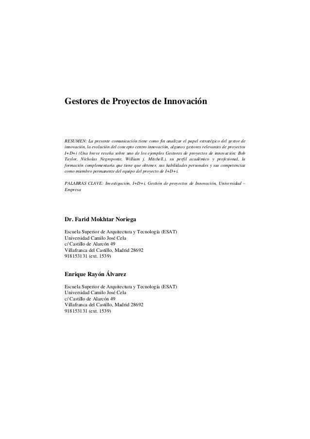 Gestores de Proyectos de Innovación RESUMEN: La presente comunicación tiene como fin analizar el papel estratégico del ges...