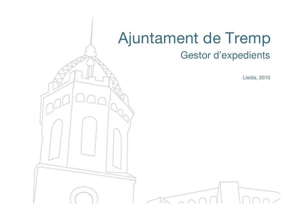 Ajuntament de Tremp       Gestor d'expedients                    Lleida, 2010