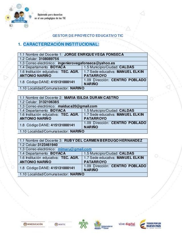 GESTOR DE PROYECTO EDUCATIVO TIC 1. CARACTERIZACIÓN INSTITUCIONAL: 1.1 Nombre del Docente 1: JORGE ENRIQUE VEGA FONSECA 1....