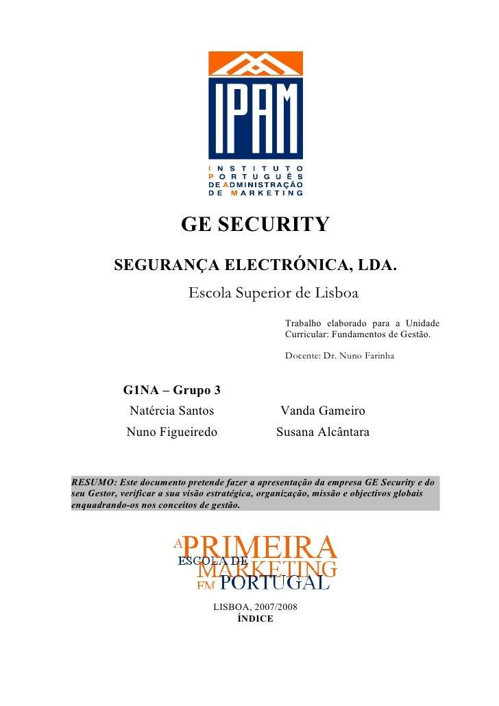 GE SECURITY          SEGURANÇA ELECTRÓNICA, LDA.                            Escola Superior de Lisboa                     ...