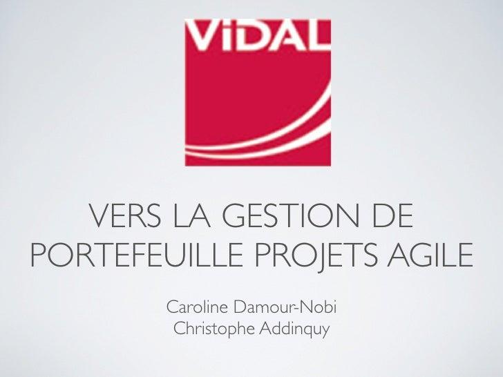 VERS LA GESTION DEPORTEFEUILLE PROJETS AGILE        Caroline Damour-Nobi         Christophe Addinquy