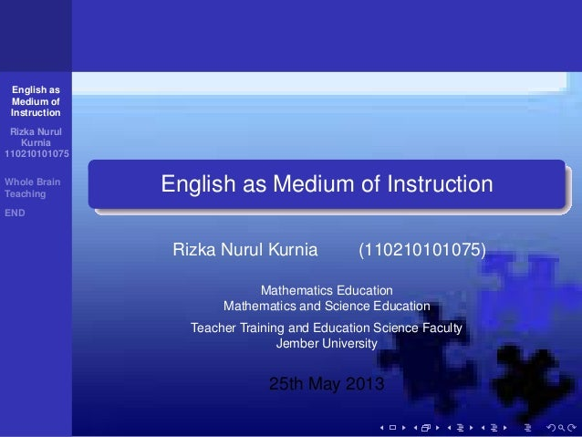 English asMedium ofInstructionRizka NurulKurnia110210101075Whole BrainTeachingENDEnglish as Medium of InstructionRizka Nur...