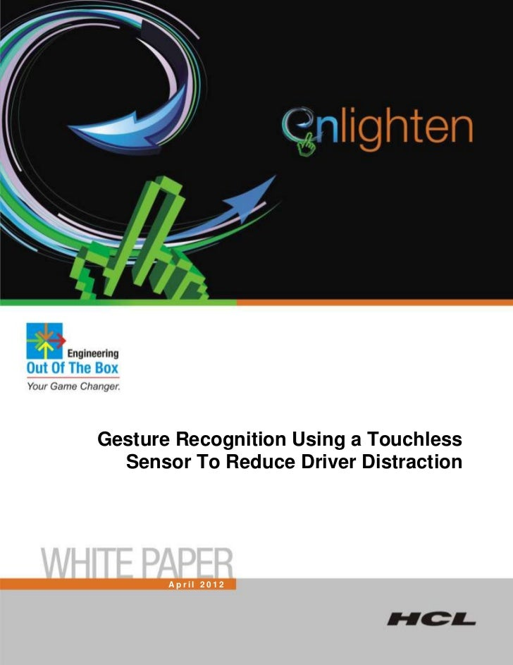 Gesture Recognition Using a Touchless  Sensor To Reduce Driver Distraction       April 2012