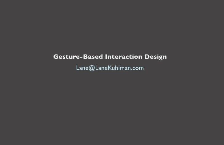 Gesture-Based Interaction Design       Lane@LaneKuhlman.com