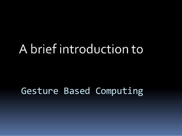 Gesture Based Computing