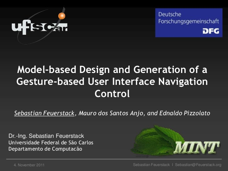 Model-based Design and Generation of a   Gesture-based User Interface Navigation                  Control  Sebastian Feuer...