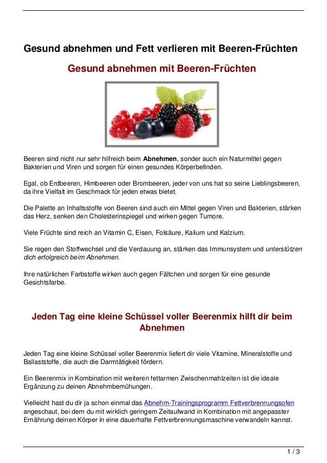 Gesund abnehmen und Fett verlieren mit Beeren-Früchten               Gesund abnehmen mit Beeren-FrüchtenBeeren sind nicht ...
