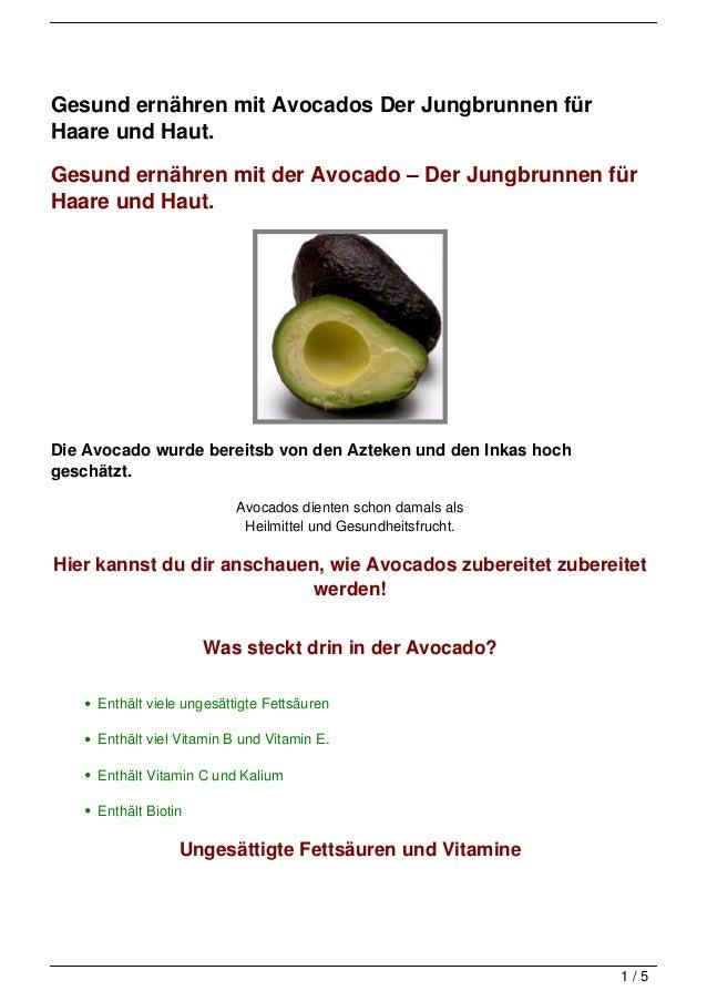 Gesund ernähren mit Avocados Der Jungbrunnen fürHaare und Haut.Gesund ernähren mit der Avocado – Der Jungbrunnen fürHaare ...