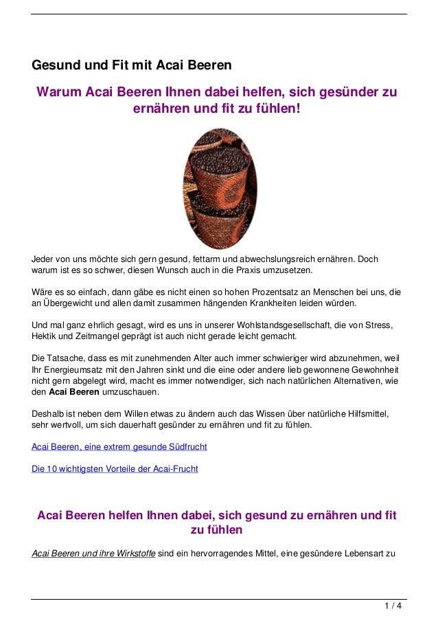Gesund und Fit mit Acai Beeren Warum Acai Beeren Ihnen dabei helfen, sich gesünder zu              ernähren und fit zu füh...