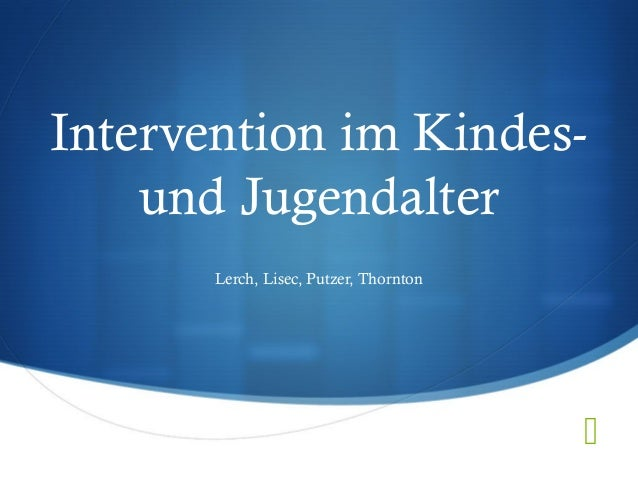  Intervention im Kindes- und Jugendalter Lerch, Lisec, Putzer, Thornton