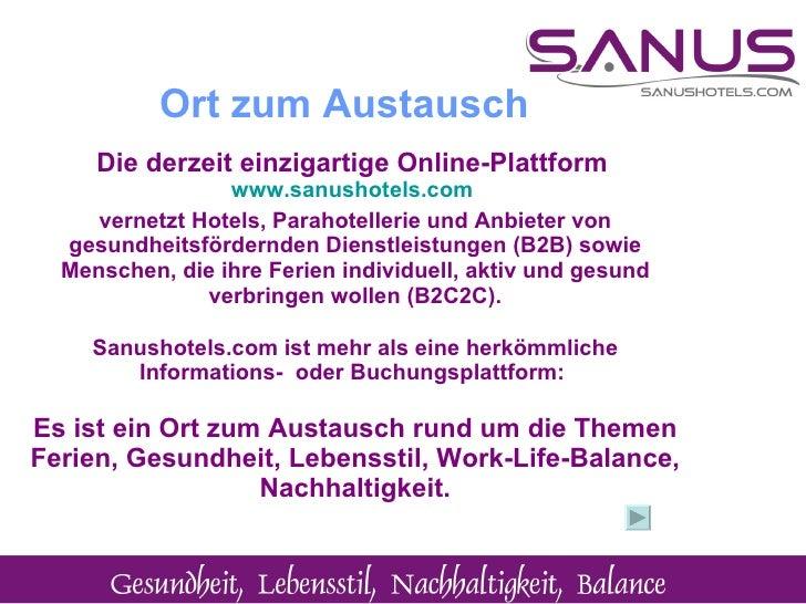 Die derzeit einzigartige Online-Plattform   www.sanushotels.com   vernetzt Hotels, Parahotellerie und Anbieter von gesundh...