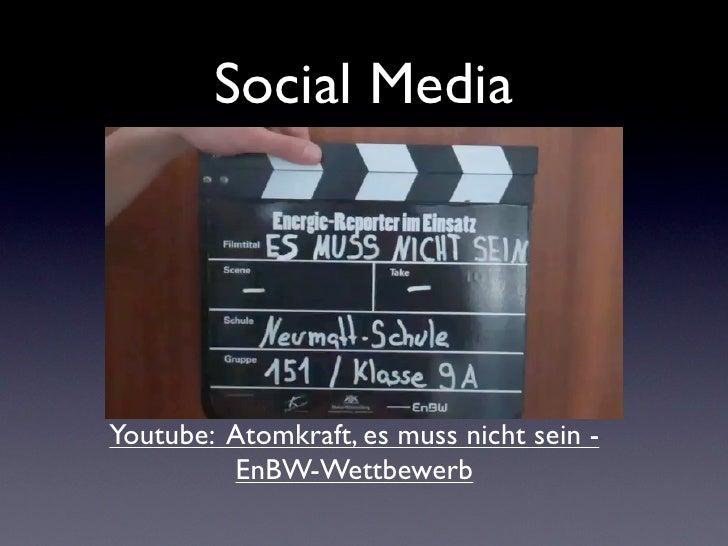 Social MediaYoutube: Atomkraft, es muss nicht sein -         EnBW-Wettbewerb