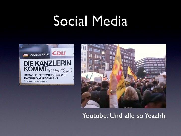 Social Media    Youtube: Und alle so Yeaahh