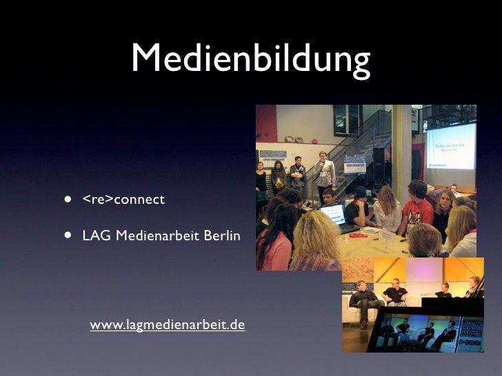 Medienbildung•   <re>connect•   LAG Medienarbeit Berlin     www.lagmedienarbeit.de