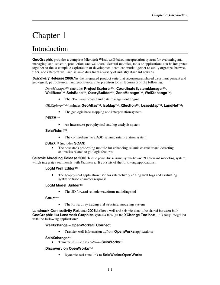 Chapter 1: IntroductionChapter 1IntroductionGeoGraphix provides a complete Microsoft Windows® based interpretation system ...
