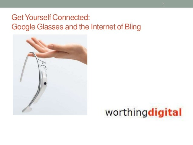 1  Get Yourself Connected: Google Glasses and the Internet of Bling