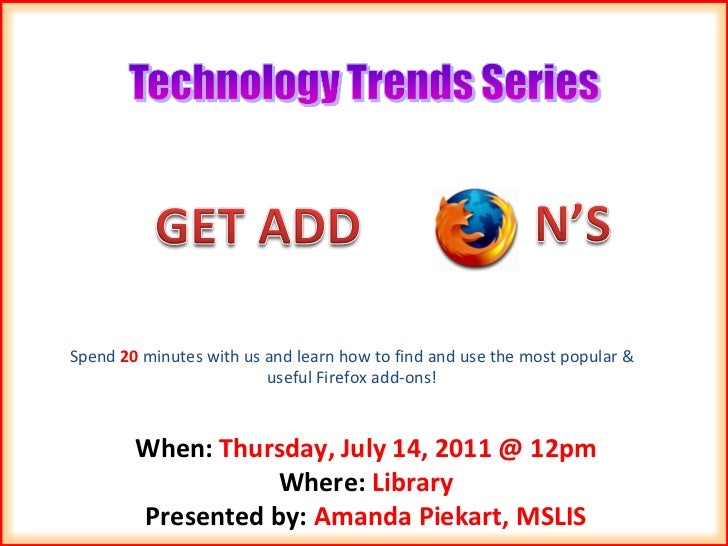 When:  Thursday, July 14, 2011 @ 12pm Where:  Library Presented by:  Amanda Piekart, MSLIS Spend  20  minutes with us and ...