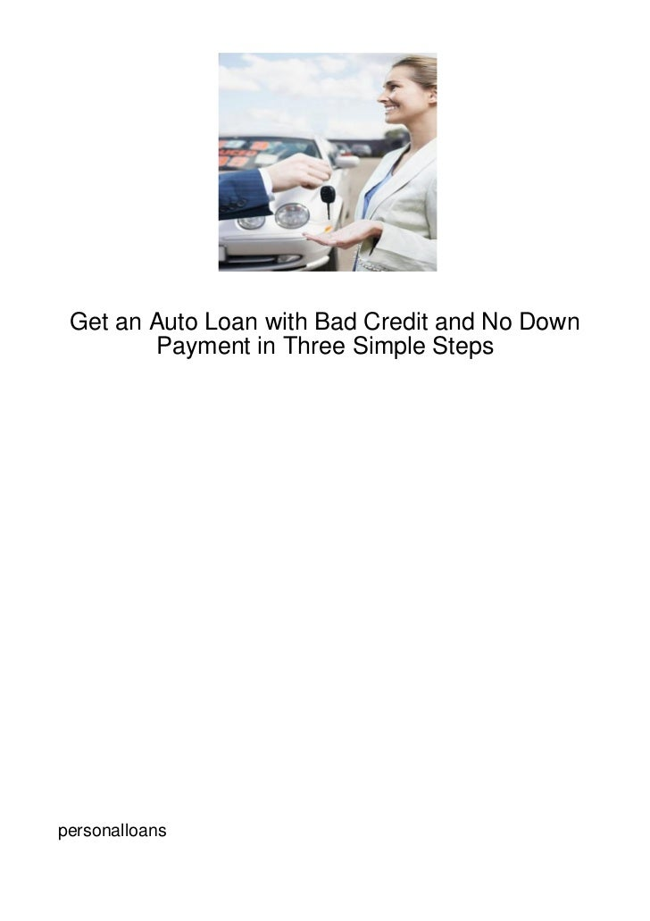 Get an Auto Loan with Bad Credit and No Down        Payment in Three Simple Stepspersonalloans