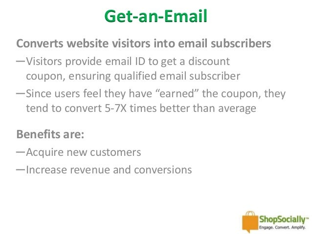 Get-an-Email Converts website visitors into email subscribers ─Visitors provide email ID to get a discount coupon, ensurin...