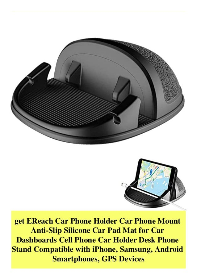 get EReach Car Phone Holder Car Phone Mount Anti-Slip Silicone Car Pad Mat for Car Dashboards Cell Phone Car Holder Desk P...