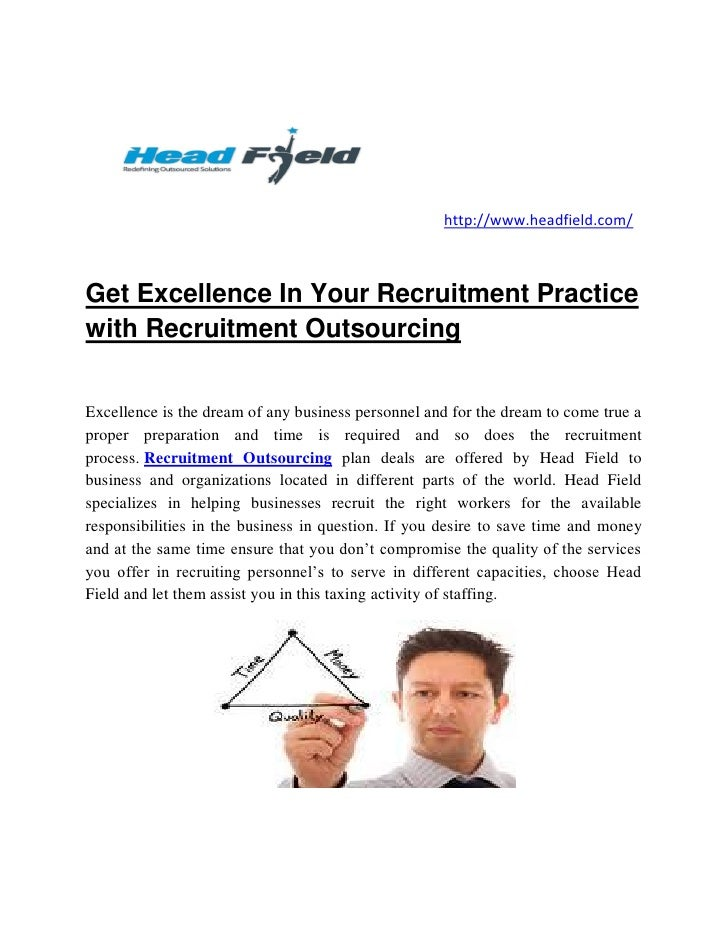 http://www.headfield.com/Get Excellence In Your Recruitment Practicewith Recruitment OutsourcingExcellence is the dream of...