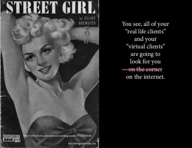 """http://www.flickr.com/photos/excitingsounds/5511010446/ You see, all of your """"real life clients"""" and your """"virtual clients..."""