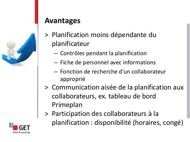 > Planification moins dépendante du planificateur – Contrôles pendant la planification – Fiche de personnel avec informati...