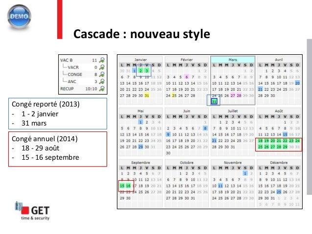 Cascade : nouveau style Congé reporté (2013) - 1 - 2 janvier - 31 mars Congé annuel (2014) - 18 - 29 août - 15 - 16 septem...