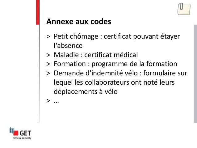 > Petit chômage : certificat pouvant étayer l'absence > Maladie : certificat médical > Formation : programme de la formati...