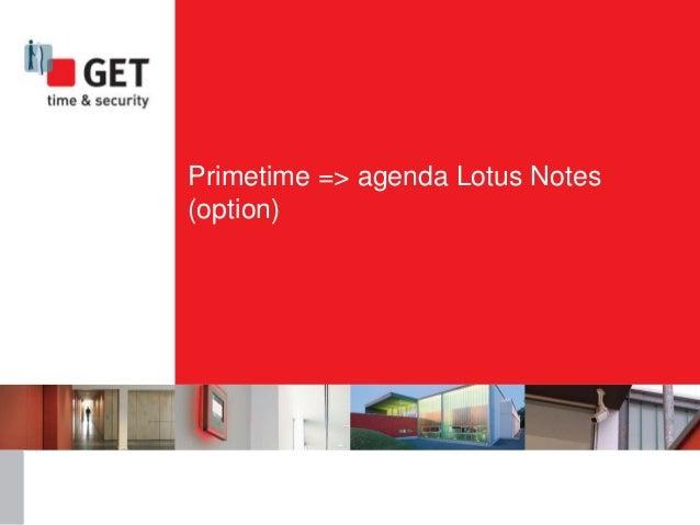 Primetime => agenda Lotus Notes (option)